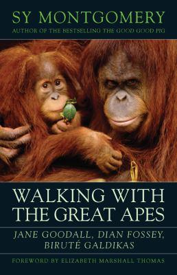 Walking with the Great Apes: Jane Goodall, Dian Fossey, Birute Galdikas 9781603580625