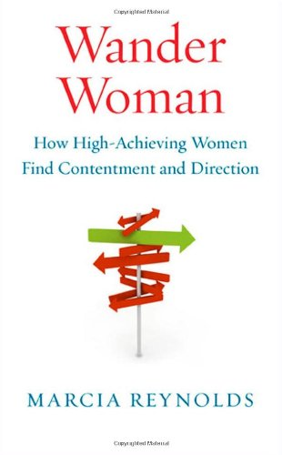 Wander Woman: How High-Achieving Women Find Contentment and Direction 9781605093512