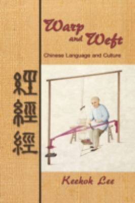 Warp and Weft, Chinese Language and Culture 9781606932476