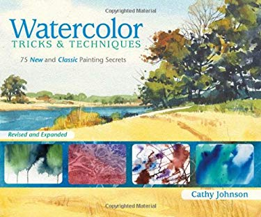 Watercolor Tricks & Techniques: 75 New and Classic Painting Secrets 9781600613081