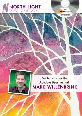 Watercolor for the Absolute Beginner with Mark Willenbrink 9781600616792