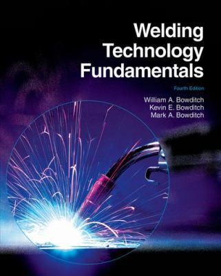 Welding Technology Fundamentals 9781605252568