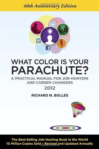 What Color Is Your Parachute?: A Practical Manual for Job-Hunters and Career-Changers 9781607740100