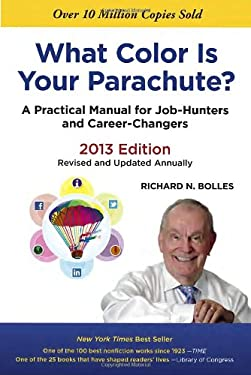 What Color Is Your Parachute?: A Practical Manual for Job-Hunters and Career-Changers 9781607741473