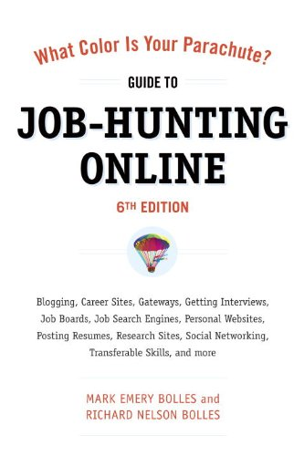 What Color Is Your Parachute? Guide to Job-Hunting Online: Blogging, Career Sites, Gateways, Getting Interviews, Job Boards, Job Search Engines, Perso 9781607740339