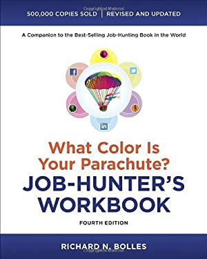 What Color Is Your Parachute? Job-Hunter's Workbook, Fourth Edition 9781607744979