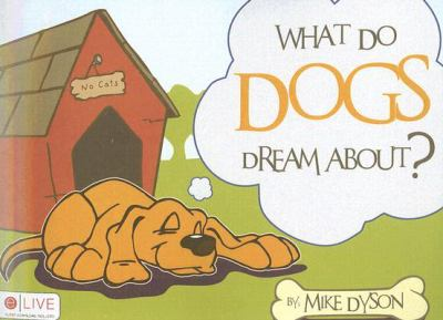 What Do Dogs Dream About? 9781604622539