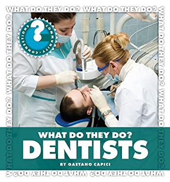 What Do They Do? Dentists 9781602798069