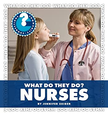 What Do They Do? Nurses 9781602798083