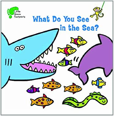 What Do You See in the Sea? 9781607546986