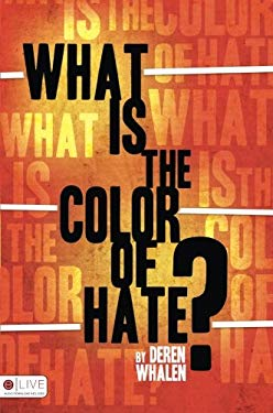 What Is the Color of Hate? 9781607990857