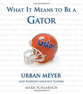 What It Means to Be a Gator 9781600781162