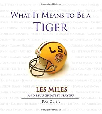 What It Means to Be a Tiger: Les Miles and Lsu's Greatest Players