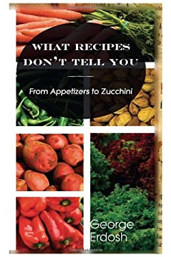 What Recipes Don't Tell You 9781602644939