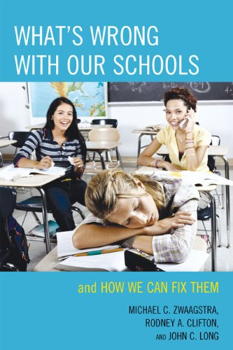 What's Wrong with Our Schools: And How We Can Fix Them - Zwaagstra, Michael C. / Clifton, Rodney A. / Long, John C.