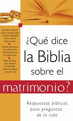 Que Dice la Biblia Sobre el Matrimonio? = What the Bible Says about Marriage 9781602608719