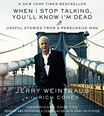 When I Stop Talking, You'll Know I'm Dead: Useful Stories from a Persuasive Man 9781607889687