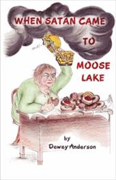 When Satan Came to Moose Lake 7401893