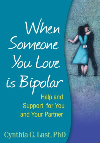 When Someone You Love Is Bipolar: Help and Support for You and Your Partner 9781606231241