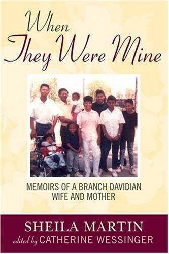 When They Were Mine: Memories of a Branch Davidian Wife and Mother 9781602580008