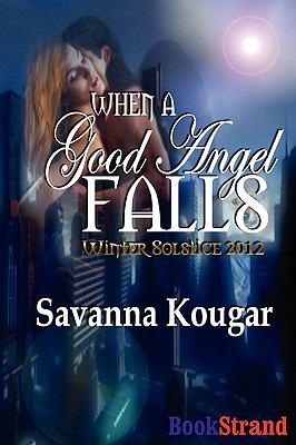 When a Good Angel Falls [Winter Solstice 2012]