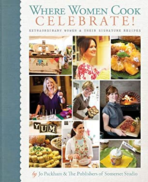 Where Women Cook: Celebrate!: Extraordinary Women & Their Signature Recipes 9781600598982
