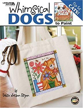 Whimsical Dogs and Cats to Paint (Leisure Arts #22606): Flip Book Dog or Cats 9781601401229