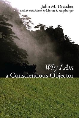 Why I Am a Conscientious Objector 9781606088036