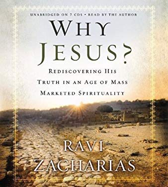 Why Jesus?: Rediscovering His Truth in an Age of Mass Marketed Spirituality 9781609414580