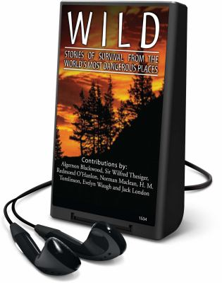 Wild: Stories of Survival from the World's Most Dangerous Places [With Headphones] 9781602526334