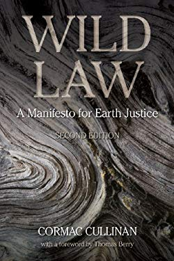 Wild Law: A Manifesto for Earth Justice 9781603583770