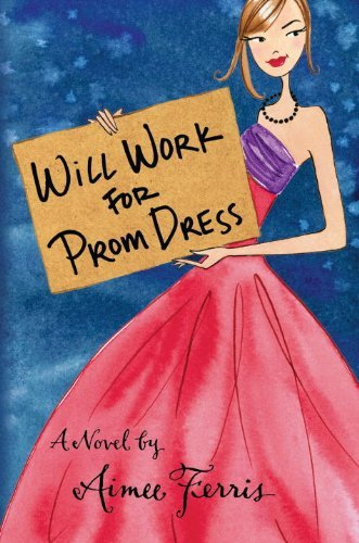 Will Work for Prom Dress 9781606841419
