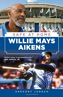Willie Mays Aikens: Safe at Home 9781600786969
