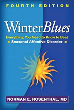Winter Blues, Fourth Edition: Everything You Need to Know to Beat Seasonal Affective Disorder 9781609181857
