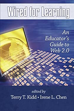 Wired for Learning: An Educators Guide to Web 2.0 (PB) 9781607520962