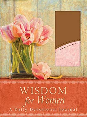 Wisdom for Women: A Daily Devotional Journal 9781602604780
