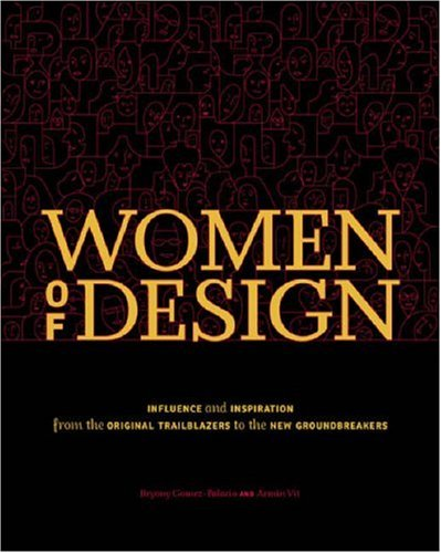Women of Design: Influence and Inspiration from the Original Trailblazers to the New Groundbreakers 9781600610851