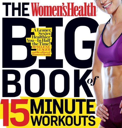 The Women's Health Big Book of 15-Minute Workouts 9781609617370