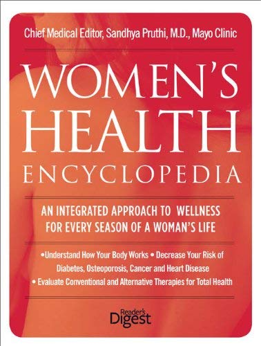 Women's Health Encyclopedia: An Integrated Approach to Wellness for Every Season of a Woman's Life 9781606520475