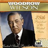 Woodrow Wilson: 28th President of the United States