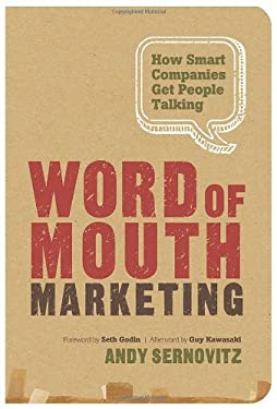 Word of Mouth Marketing: How Smart Companies Get People Talking 9781608323661