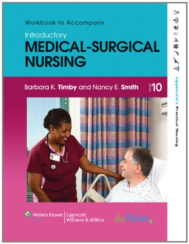 Workbook to Accompany Introductory Medical-Surgical Nursing 9781605470641