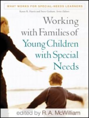Working with Families of Young Children with Special Needs 9781606235393