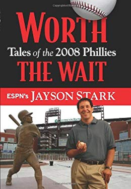 Worth the Wait: Tales of the 2008 Phillies 9781600782732
