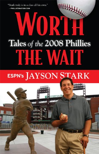 Worth the Wait: Tales of the 2008 Phillies 9781600786556