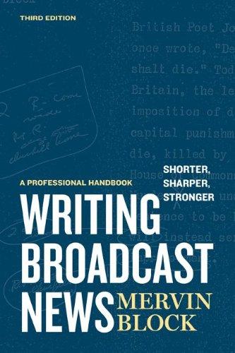 Writing Broadcast News Shorter, Sharper, Stronger: A Professional Handbook 9781608714179