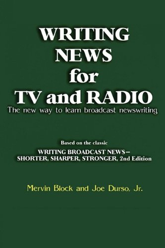 Writing News for TV and Radio: The New Way to Learn Broadcast Newswriting 9781608714216