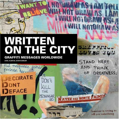 Written on the City: Graffiti Messages Worldwide 9781600610776