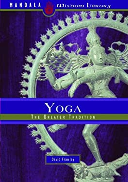 Yoga: The Greater Tradition 9781601090164