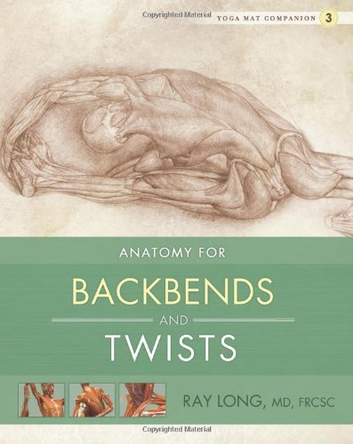 Anatomy for Backbends and Twists 9781607439448